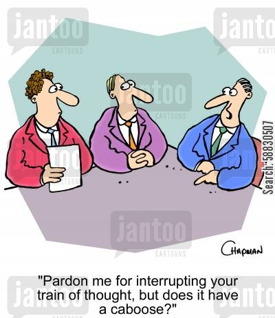 train of thought cartoon humor: 'Pardon me for interrupting your train of thought, but does it have a caboose?'