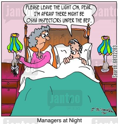 monsters under the bed cartoon humor: 'Please leave the light on, dear. I'm afraid there might be OSHA inspectors under the bed.' 'Managers at Night.'