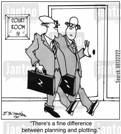 plots cartoon humor: 'There's a fine difference between planning and plotting.'
