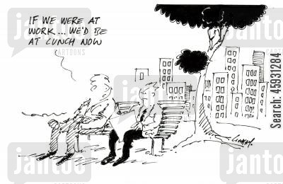 losing jobs cartoon humor: If we were at work we'd be at lunch now.