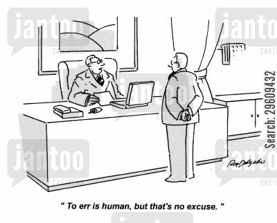 hesitate cartoon humor: 'To err is human, but that's no excuse.'