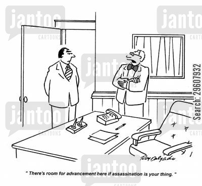 advancement cartoon humor: 'There's room for advancement here if assassination is your thing.'