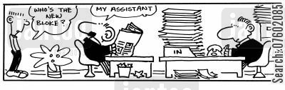 bloke cartoon humor: 'Who's the new bloke?' 'My assistant.'