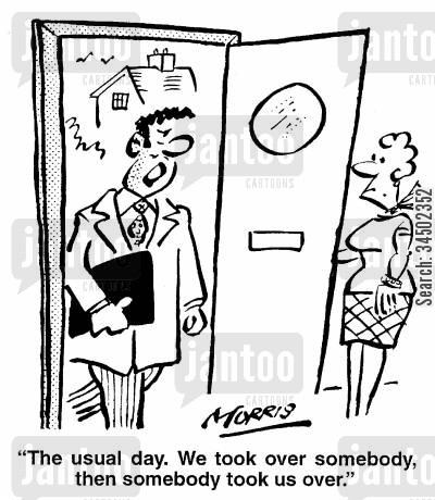 working days cartoon humor: ...We took somebody , then somebody took us over.