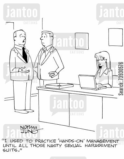 sexual harassment cartoon humor: 'I used to practice 'hands-on' management until all those nasty sexual harassment suits.'