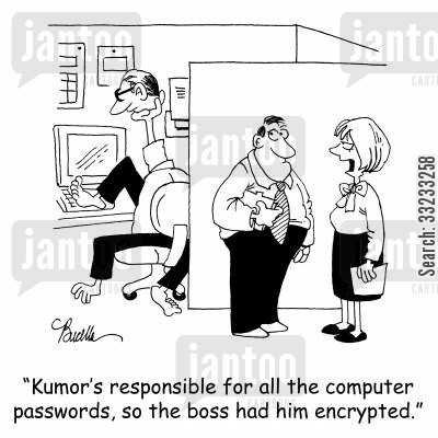 co-workers cartoon humor: 'Kumor's responsible for all the computer passwords, so the boss had him encrypted.'