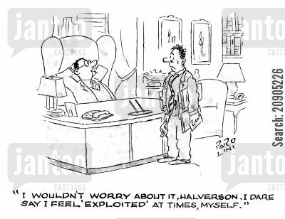 exploits cartoon humor: 'I wouldn't worry about it, Halverston. I dare say I feel 'exploited' at times, myself.'