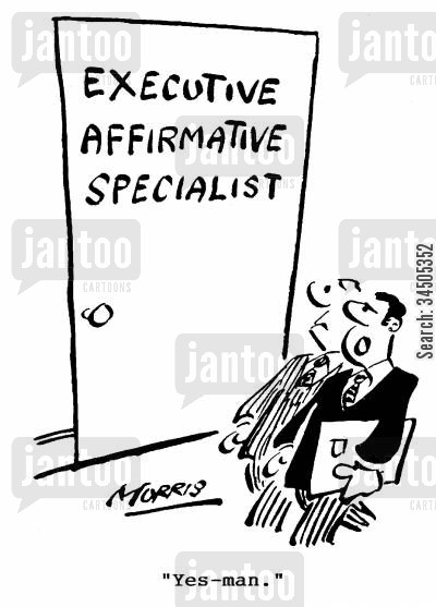 executive affirmative specialist cartoon humor: Yes-man.