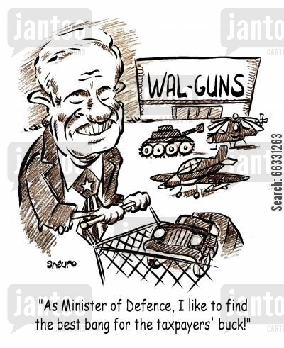 taxpayer cartoon humor: Shopping for weapons: As Minister of Defence, I like to find the best bang for the taxpayers' buck!