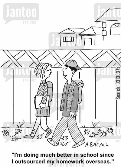 homework excuse cartoon humor: I'm doing much better since I outsourced my homework overseas.