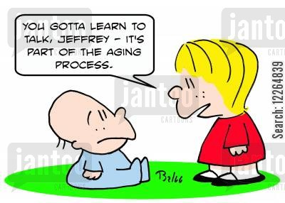 first words cartoon humor: 'You gotta learn to talk, Jeffrey -- it's part of the aging process.'
