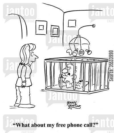 jails prison cartoon humor: Baby in crib to mom: 'What about my free phone call?'