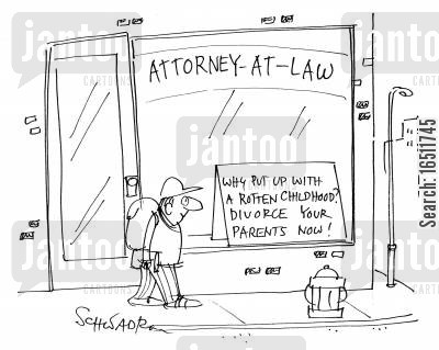 divorcing parents cartoon humor: Attorney at law - Why Put Up With A Rotten Childhood? Divorce Your Parents Now!