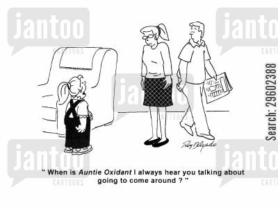 euphemisms cartoon humor: 'When is Auntie Oxidant I always hear you talking about going to come around?'
