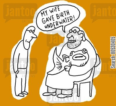 newborn cartoon humor: 'My wife gave birth underwater!'