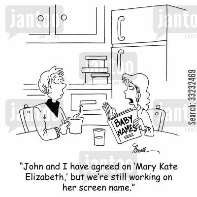 screen name cartoon humor: 'John and I have agreed on 'Mary Kate Elizabeth,' but we're still working on a screen name.'