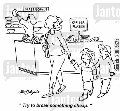 shopped cartoon humor: 'Try to break something cheap.'