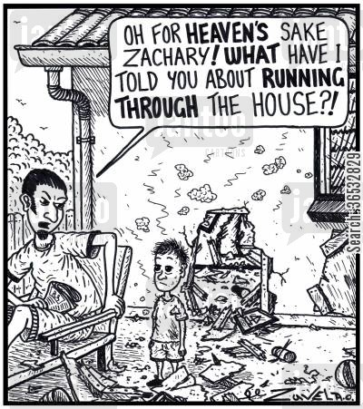 told off cartoon humor: Man: 'Oh for HEAVEN'S sake Zachary! WHAT have I told you about RUNNING THROUGH the house?!