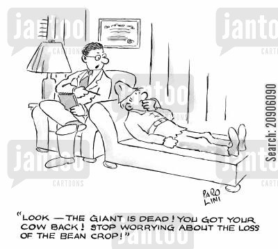 beanstalk cartoon humor: 'Look - the giant is dead! You got your cow back! Stop worrying about the loss of the bean crop!'