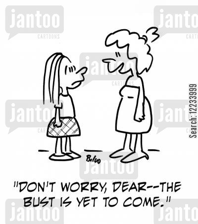 breasts cartoon humor: 'Don't worry, dear -- The bust is yet to come.'