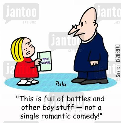 little girls cartoon humor: BIBLE STORIES, 'This is full of battle and other BOY stuff - not a single romantic comedy!'
