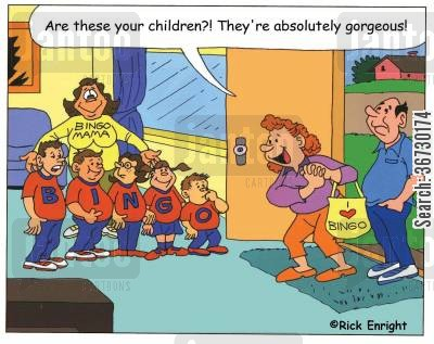 playing bingo cartoon humor: 'Are these your children?! They're absolutely gorgeous!'