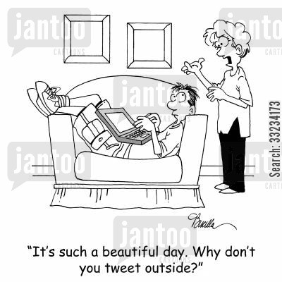 internet communication cartoon humor: 'It's such a beautiful day. Why don't you tweet outside?'