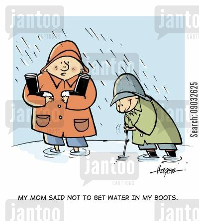 puddle cartoon humor: 'My mom said not to get water in my boots.'