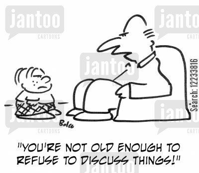 cooperation cartoon humor: 'You're not old enough to refuse to discuss things!'