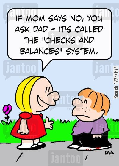 democracies cartoon humor: 'If Mom says no, you ask Dad -- it's called the 'checks and balances' system.'