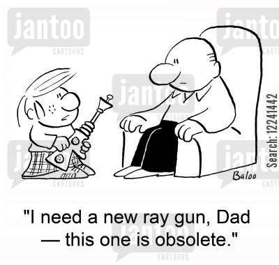 toy gun cartoon humor: 'I need a new ray gun, Dad -- this one is obsolete.'