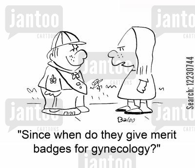 scout badgets cartoon humor: Since when do they give merit badges for gynecology?