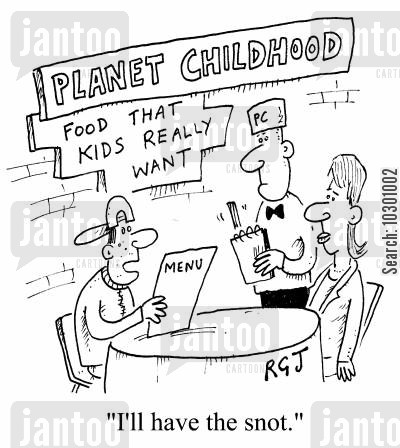 snotty cartoon humor: Planet Childhood: Food that kids really want I'll have the snot.