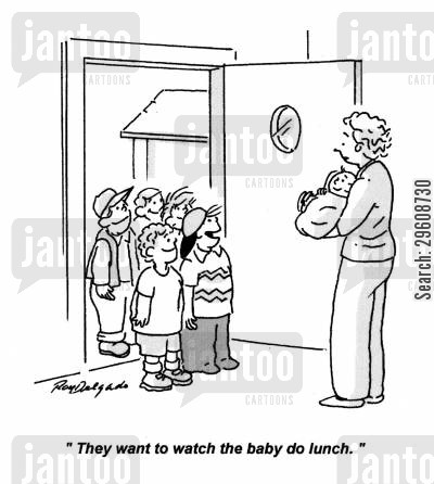 new baby cartoon humor: 'They want to watch the baby do lunch.'