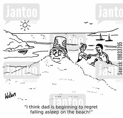 sand castles cartoon humor: 'I think dad is beginning to regret falling asleep on the beach!'