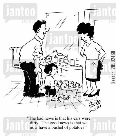 dirty boys cartoon humor: 'The bad news is that his ears were dirty. The good news is that we now have a bushel of potatoes!'