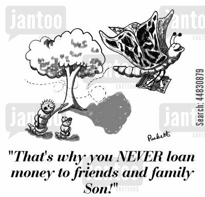 money lender cartoon humor: A caterpillar is saying it his son:'That's why you NEVER loan money to friends and family!'