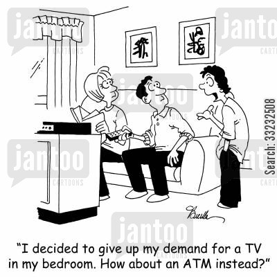 cash points cartoon humor: 'I decided to give up my demand for a TV in my bedroom. How about an ATM instead?'