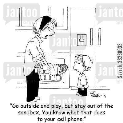 sandbox cartoon humor: 'Go outside and play, but stay out of the sandbox. You know what that does to your cell phone.'
