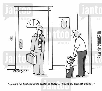 first words cartoon humor: 'He said his first complete sentence today.. 'I want my own cell phone'.'