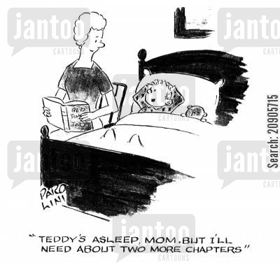ted cartoon humor: 'Teddy's asleep, Mom. But I'll need two more chapters.'