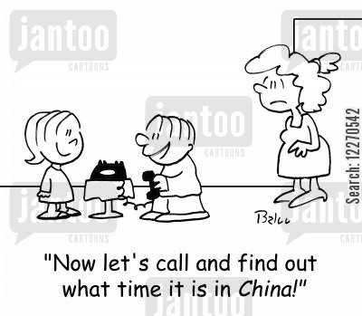 long distance cartoon humor: 'Now let's call and see what time it is in CHINA!'
