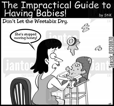 mealtime cartoon humor: Impractical Guide to Having Babies: 'Don't let the Weetabix dry.'