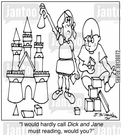 primers cartoon humor: 'I would hardly call Dick and Jane must reading, would you?'