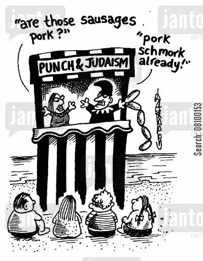 judaiism cartoon humor: Punch and Judaism are those sausages, pork?, pork schmork already!