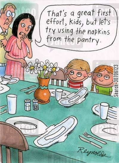 pantyliners cartoon humor: 'That's a great first effort, kids, but let's try using the napkins from the pantry.'