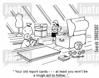 competitive cartoon humor: 'Your old report cards... At least you won't be a tough act to follow.'