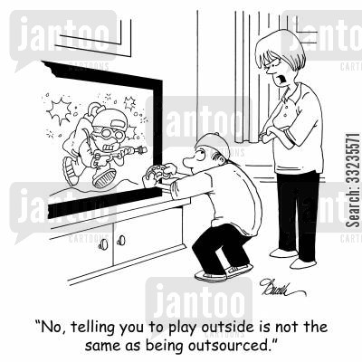 play outside cartoon humor: 'No, telling you to play outside is not the same as being outsourced.'