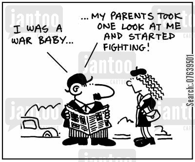 marital conflict cartoon humor: 'I was a war baby. My parents took one look at me and started fighting.'