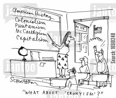 cronys cartoon humor: 'What about 'cronyism'?'